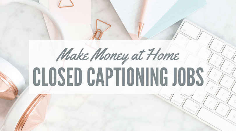 Transcription and Closed Captioning Jobs
