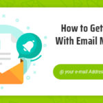 How To Get Started With Email Marketing - Top 10 Things To Remember