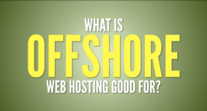 Best Offshore Web hosting